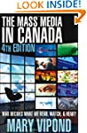The Mass Media in Canada: Fourth Edition