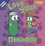 Love Your Neighbor Veggietales