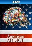 American Addict [HD]