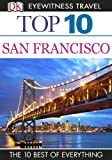 Top 10 San Francisco (EYEWITNESS TOP 10 TRAVEL GUIDES)