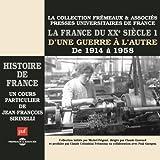img - for La France du XXe si cle: D'une guerre   l'autre, de 1914   1958 (Histoire de France 7) book / textbook / text book