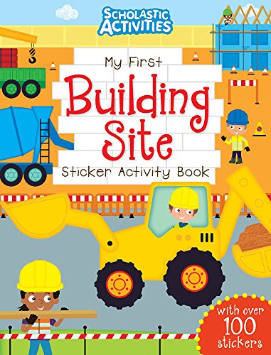 my-first-building-site-sticker-activity-book-scholastic-activities