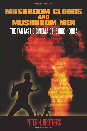 Mushroom Clouds and Mushroom Men: The Fantastic Cinema of Ishiro Honda - book review