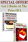 HOMAMADE CHRISTMAS GIFTS: Delicious Holiday Treats And Homemade Christmas Gifts Box Set *** BONUSES INSIDE! *** (Do It Yourself - Gifts In Jars - Christmas - Holidays - Gifts)