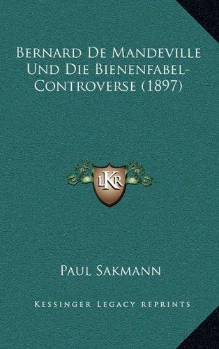 Bernard de Mandeville Und Die Bienenfabel-Controverse (1897)