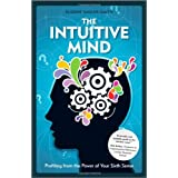 The Intuitive Mind: Profiting from the Power of Your Sixth Senseby Eugene Sadler-Smith