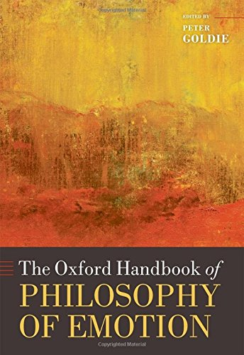 The Oxford Handbook of Philosophy of Emotion (Oxford Handbooks)