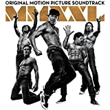 Magic Mike XXL: Original Motion Picture Soundtrack [Explicit]