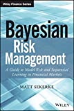 Bayesian Risk Management: A Guide to Model Risk and Sequential Learning in Financial Markets (Wiley Finance)