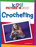 img - for Kids! Picture Yourself Crocheting book / textbook / text book