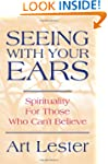Seeing With Your Ears: Spirituality F...
