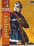 echange, troc Madeleine Deny, Benjamin Gaboury - C'est pas sorcier d'être un pompier