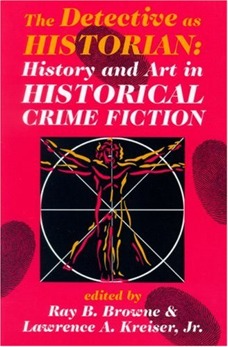 The Detective as Historian: History and Art in Historical Crime Fiction