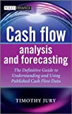 img - for Cash Flow Analysis and Forecasting: The Definitive Guide to Understanding and Using Published Cash Flow Data (The Wiley Finance Series) book / textbook / text book