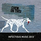 Infectious Music 2013: Chew on This!