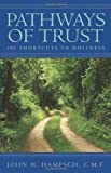 img - for Pathways Of Trust: 101 Shortcuts To Holiness book / textbook / text book