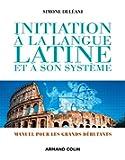 Initiation à la langue latine et à son système - 4e éd. NP - Manuel pour les grands débutants