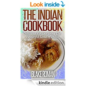 The Indian Cookbook: Delicious Recipes from The Beautiful Land of India