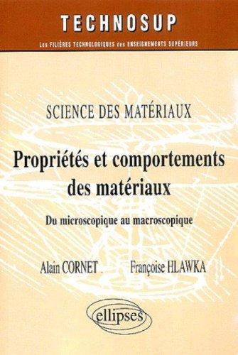 Propriétés Et Comportements Des Matériaux : Science Des Matériaux
