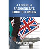 A Foodie & Fashionista's Guide To London - Buy it Now ~ Victoria Ugarte