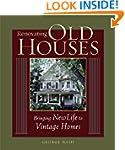 Renovating Old Houses: Bringing New L...