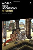 Ann Marie Stock World Film Locations: Havana (Intellect Books - World Film Locations)