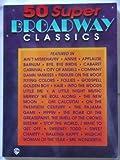 50 Super Broadway Classics: Piano/Vocal/Chords