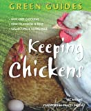 Keeping Chickens. (Green Guides)