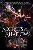 Secrets & Shadows: Paranormal Romance, Urban Fantasy, and Science Fiction Collection
