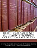 Health Care Safety Net Amendments Technical Corrections Act of 2003