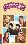 echange, troc Carol Ellis - Mary-Kate and Ashley Sweet 16, Tome 11 : Petits mensonges sans conséquences