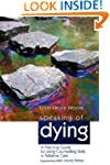 Speaking of Dying: A Practical Guide...