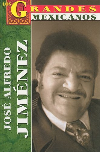 Jose Alfredo Jimenez = Jose A. Jimenez (Los Grandes Mexicanos), Buch