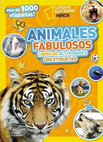 Animales Fabulosos: Libro de Actividades Con Etiquetas (National Geographic Kids)