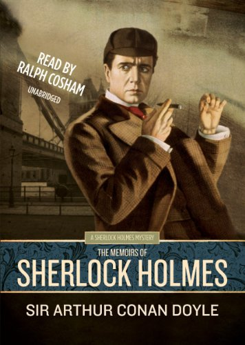 The Memoirs of Sherlock Holmes [Sherlock Holmes Mysteries (Blackstone Audio)] (Sherlock Holmes Mystery)