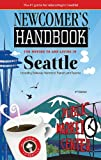 img - for Newcomer's Handbook for Moving to and Living in Seattle: Including Bellevue, Redmond, Everett, and Tacoma book / textbook / text book