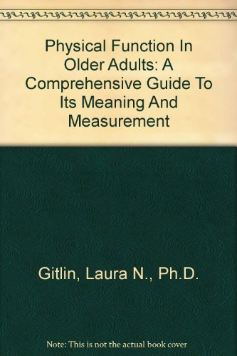 Physical Function In Older Adults: A Comprehensive Guide To Its Meaning And Measurement