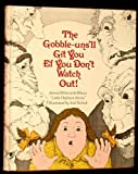 The Gobble-Uns ll Git You Ef You Dont Watch Out! - James Whitcomb Rileys Little Orphant Annie: James Whitcomb Rileys Little Orphant Annie