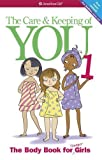 The Care and Keeping of You (Revised): The Body Book for Younger Girls by Valorie Schaefer (Mar 25 2013)