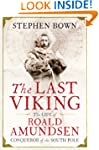 The Last Viking: The Life of Roald Am...