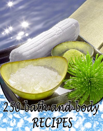 Luxurious Bath and Body Spa Product Recipes: Make Your Own Lotions, Soaps, Facials, Lip Balms, Treatments and More! (Kindle Edition)