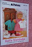 Patons Doll's Wardrobe Dolls Clothes Knitting Pattern Booklet: 13 Complete Outfits For Your Baby Doll: Pants, Vest, Dress, Coat, Shoes/Socks, Leggin, Bonnet, Cardigan, Skirt, All-in-One, Jacket, Dungarees, Sweater, Romper Suit, Hat, Nightdress, Shawl