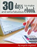 img - for 30 Days to Make and Sell a Fabulous Ebook book / textbook / text book