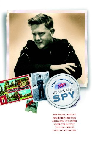 My Life As a Spy: A Wry & Poignant Memoir of Coming of Age in the Cold War