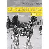 Le Tour de France d'antan : Les pionniers de la Grande Boucle