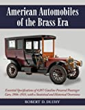 img - for American Automobiles of the Brass Era: Essential Specifications of 4,097 Gasoline Powered Passenger Cars, 1906-1915, with a Statistical and Historical Overview book / textbook / text book