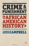 Crime and Punishment in African American History (American History in Depth) (0230273815) by Campbell, James