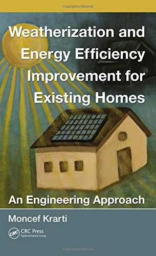 Weatherization and Energy Efficiency Improvement for Existing Homes: An Engineering Approach (Mechanical and Aerospace Engineering Series) (In Detail Existing compare prices)