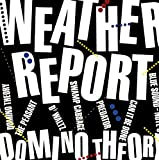 Domino Theory by WEATHER REPORT (2015-08-03)