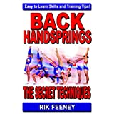 Back Handsprings: The Secret Techniques ~ Rik Feeney